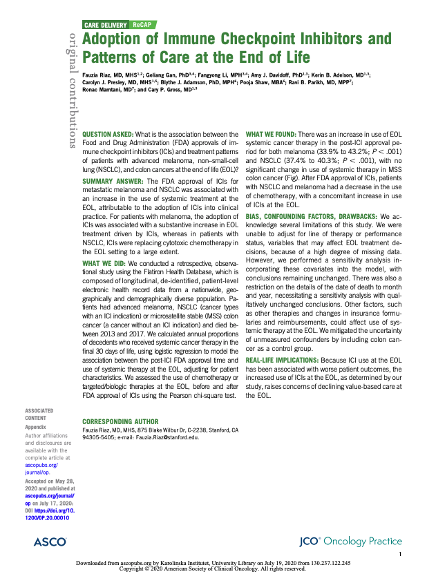 Riaz F, Gan G, Li F, Davidoff AJ, Adelson KB, Presley CJ, Adamson BJS, Shaw P, Parikh RB, Mamtani R, Gross CP. The adoption of immune checkpoint inhibitors and patterns of care at the end of life. <i>J Oncol Pract. 2020.</i>