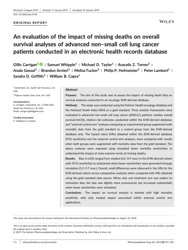 Carrigan G, Whipple S, Taylor MD, Torres AZ, Gossai A, Arnieri B, Tucker MG, Hofmeister PP, Lambert P, Griffith SD, Capra WB. An evaluation of the impact of missing deaths on overall survival analyses of advanced non-small cell lung cancer patients conducted in an electronic health records database. <i>Pharmacoepidemiol Drug Saf. </i>2019;28(5):572-581