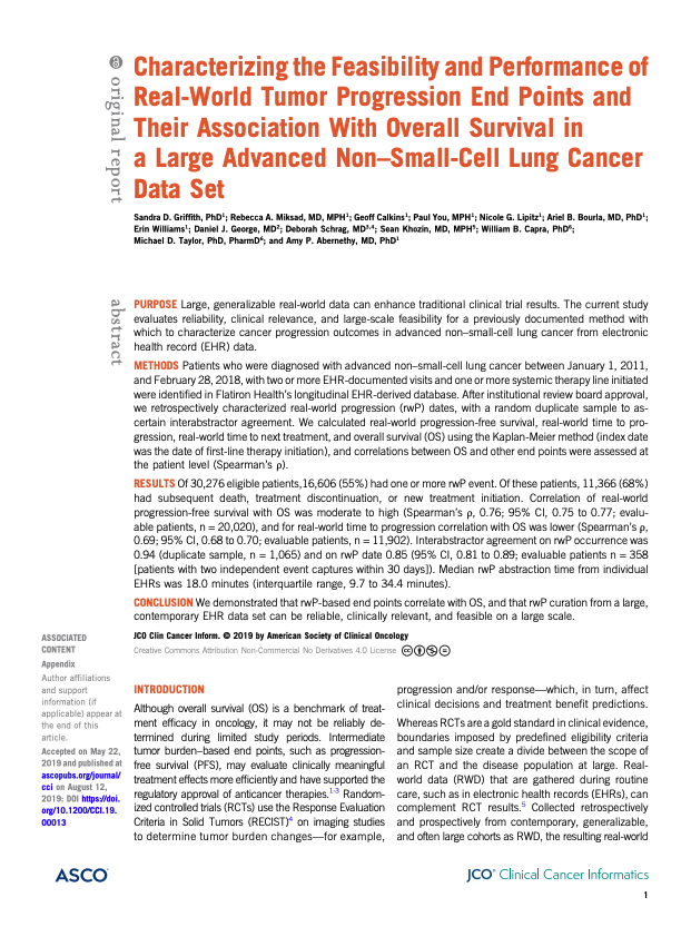 Griffith SD, Miksad RA, Calkins G, You P, Lipitz NG, Bourla AB, Williams ER, George DJ, Schrag D, Khozin S, Capra WB, Taylor MD, Abernethy AP. Characterizing the feasibility and performance of real-world tumor progression end points and their association with overall survival in a large advanced non-small cell lung cancer dataset. <i>JCO Clin Cancer Informatics. 2019. </i>