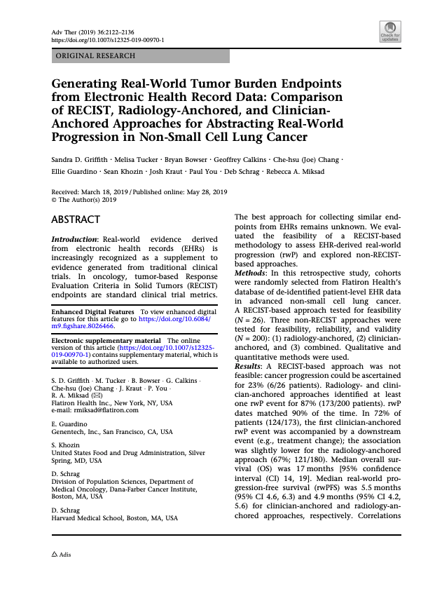 Griffith SD, Tucker MG, Bowser B, Calkins G, Chang C, Guardino E, Khozin S, Kraut J, You P, Schrag D, Miksad RA. Generating real-world tumor burden endpoints from electronic health record data: Comparison of RECIST, radiology-anchored, and clinician-anchored approaches for abstracting real-world progression in non-small cell lung cancer. <i>Adv Ther. 2019;36</i>(8):2122-2136.