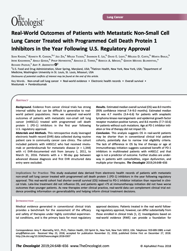 Khozin S, Carson KR, Zhi J, Tucker MG, Lee SE, Light DE, Curtis MD, Bralic M, Kaganman I, Gossai A, Hofmeister PP, Torres AZ, Miksad RA, Blumenthal GM, Pazdur R, Abernethy AP. Real‐world outcomes of patients with metastatic non‐small cell lung cancer treated with programmed cell death protein 1 inhibitors in the year following US regulatory approval. <i>The Oncologist. 24</i>(5):648-656. 2019.